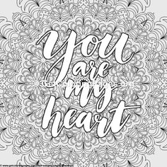 Love Lettering – You are My Heart Coloring Pages Adult Coloring Pages, Heart Coloring Pages, Pattern Coloring Pages, Mandala Coloring Pages, Colouring Pages, Coloring Books, Drawing Ideas List, My Heart Is Yours, Bubble Letters