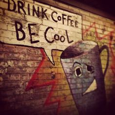 Drink Coffee BE Cool