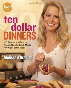Ten Dollar Dinners: 140 Recipes & Tips to Elevate Simple, Fresh Meals Any Night of the Week by Melissa d'Arabian, http://www.amazon.com/gp/product/0307985148/ref=cm_sw_r_pi_alp_UBGkqb1SXPSJH