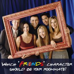 "Which ""Friends"" Character Should Be Your Roommate.  I got Monica lol ""You're extremely organized and enough of a foodie to be able to whip up some tasty treats. You're the ideal host just like Monica. You guys will complement each other when you throw parties and there will be no fights when it comes to cleaning up after."""