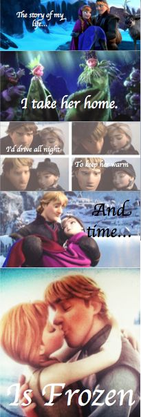 "I think of Disney's Frozen (Anna & Kristoff) every time I hear this song: The Story of My Life - One Direction <3 ""The story of my life, I bring her home. I'd drive all night, to keep her warm and time... Is Frozen."" Made by: @alyssabooten"