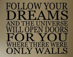 Delusional quote. How can the anonymous author assume that dreams = guarantee of getting-what-you-want? I really do not understand. As I don't understand the popularity of this quote...    Yeah, think to and follow your dreams but keep your feet on the ground too!