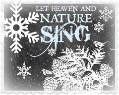 Let Heaven and Nature Sing! | CHRISTmas - He is born | Pinterest ...