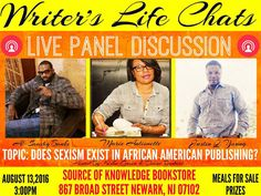 DivaBooksInc presents the Writer's Life Chats Live Panel Discussion with Al-Saadiq Banks, Marie Antionette and Justin Q. Young as they discuss the topic, Does Sexism Exist in African American Publishing. Hosted and Moderated by Kisha Green and Diane Rembert.   There will also be time for a meet and greet with the authors as well as a chance to purchase their books and have them autographed.