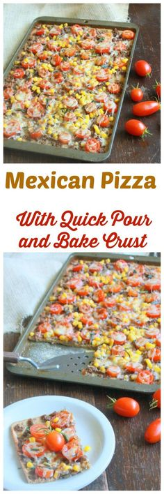 Homemade pizza CRUST in 3 minutes: Mexican Pizza with Quick Pour and Bake Crust