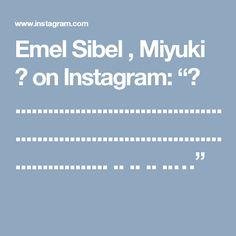 "Emel Sibel , Miyuki 💙 on Instagram: ""💕 ............................................................................................. .. .. .. ..…"""