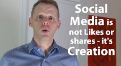 Social media is not likes and shares - it's creation [video]