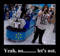 the people in walmart....