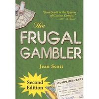 """""""The Frugal Gambler"""" is a quick and interesting read. Jean Scott tells how she and her husband manage to live in Vegas -- on comps -- 10 months out of the year."""