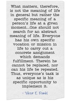 Man's Search for Meaning by Viktor E. Frankl (page Man's Search For Meaning, Meaning Of Life, Meant To Be Quotes, Quotes To Live By, Viktor Frankl Quotes, Existentialism Quotes, Words Quotes, Sayings, Motivational Quotes