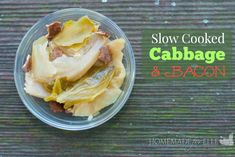 Slow Cooked Cabbage with Bacon | homemadeforelle.com