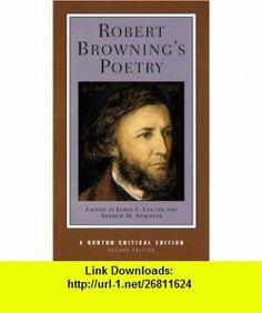 Robert Brownings Poetry (Norton Critical Editions) (9780393926002) Robert Browning, James F. Loucks, Andrew M. Stauffer , ISBN-10: 0393926001  , ISBN-13: 978-0393926002 ,  , tutorials , pdf , ebook , torrent , downloads , rapidshare , filesonic , hotfile , megaupload , fileserve