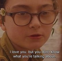 Moonrise Kingdom. This was the best quote in the movie. Gotta use it sometime.