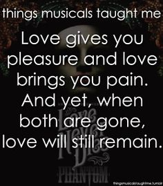 Love Gives You Pleasure & Love Brings You Pain. And Yet, When Both Are Gone, Love Will Still Remain.