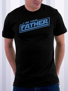 I Am Your Father Funny Dad Tshirt 100% cotton shirt men daddy papa father's day geek gift