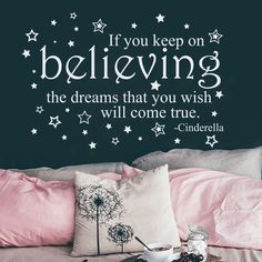 Cinderella Quote Wall Decal If You Keep On Believing Decal Vinyl Wall Decals, Wall Sticker, Cinderella Quotes, Motivational Quotes For Kids, Kid N Teenagers, How To Remove, How To Apply, Keep On, Dream Wall