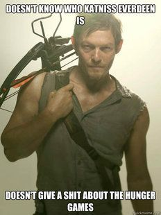 Daryl Dixon: Lives the Hunger Games every day
