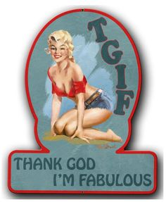 Vintage and Retro Tin Signs - JackandFriends.com - TGIF Pinup Girl Metal Sign 13 x 16 Inches, $29.98 (http://www.jackandfriends.com/tgif-pinup-girl-metal-sign-13-x-16-inches/)