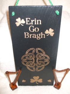 "Irish Sign ~""Erin Go Bragh"" or ""Ireland Forever"".  Rustic black cedar sign with gold embellishments."