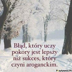 Błąd, który uczy pokory Positive Quotes, Motivational Quotes, Inspirational Quotes, Weekend Humor, Serious Quotes, Saint Quotes, Thoughts And Feelings, Life Motivation, Some Words