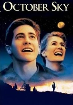 October Sky- rediscovered this movie today. Totally is up there with dead poets society for me!