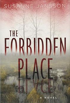 Giveaway - The Forbidden Place - Susanne Jansson Crime Fiction, Fiction Books, Reading Lists, Book Lists, Saga, Books To Read, My Books, Forever Book, Best Book Covers