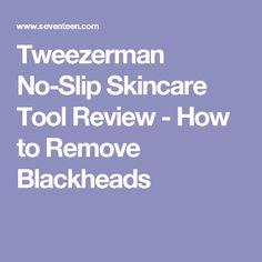 Tweezerman No-Slip Skincare Tool Review - How to Remove Blackheads