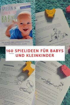 160 Ideen für Spiel- und Lernaktivitäten vom Babyalter bis 3 Jahre. 160 Spiele