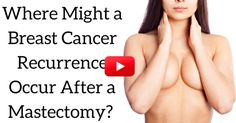 Breast cancer recurrence can be a nagging concern for survivors � even for patients who have had a double mastectomy. Here, Dr. Jay Harness shares possible recurrence locations, and what to look out for.