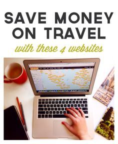 4 websites to help you save money on travel.