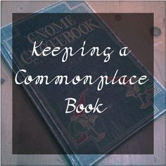 Keeping a Commonplace Book