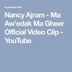 Nancy Ajram - Ma Aw'edak Ma Gheer Official Video Clip - YouTube