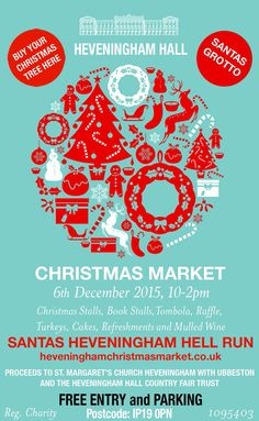 Heveningham Hall Christmas Market, Santa's Grotto, Christmas Trees for Sale Christmas Stalls, Books Stalls, Tombola, Raffle, Turkeys, Cakes, Refreshments and Mulled Wine