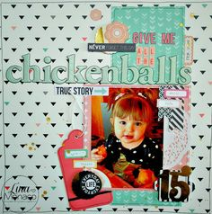 Sweet Nothings Paper Co.- Give Me All the Chickenballs 12x12 Layout