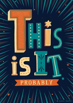 This is it Probably, Typography and Design quote