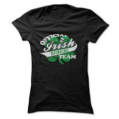 Cool Official Irish Drinking Team T Shirt, St. Patricks Day T Shirt, Birthday Gift T-Shirts #tee #tshirt #named tshirt #hobbie tshirts #Drinking