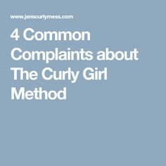 4 Common Complaints about The Curly Girl Method