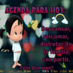 Agenda para hoy: Descansar, reír,amar, disfrutar de la familia compartir. Feliz Domingo!!