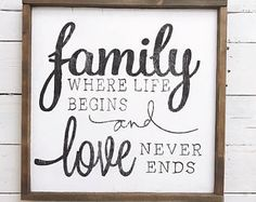 Family where life begins and love never ends wood sign