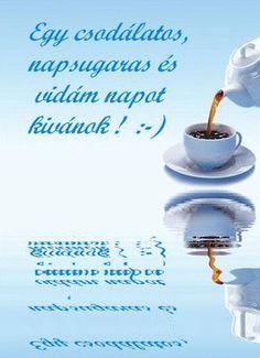 Minden napi jó kivánság - tajcsi.qwqw.hu Good Night, Good Morning, Jokes, Place Card Holders, Humor, Funny, Happy, Mornings, Advent