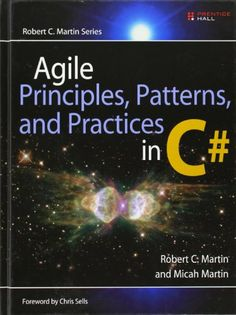 Agile Principles, Patterns, and Practices in C# by Robert...