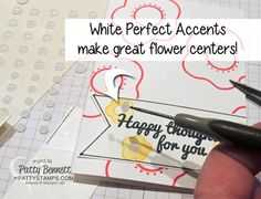 TIP: use a paper piercing tool to pick up your self-stick White Perfect Accents from Stampin' UP and place them on your handmade card or  crafting project