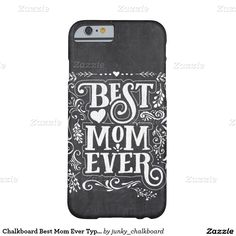Chalkboard Best Mom Ever Typography Barely There iPhone 6 Case