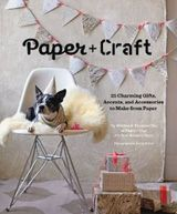 25 Charming Gifts, Accents, and Accessories to Make from Paper