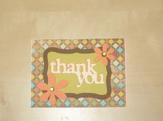 Thank You card made by me w/ my cricut