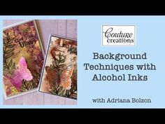 Couture Creations - Alcohol Inks - background techniques with Adriana Bolzon - YouTube Alcohol Inks, Live For Yourself, Card Stock, Backgrounds, About Me Blog, Couture, Cards, Paper Board, Maps