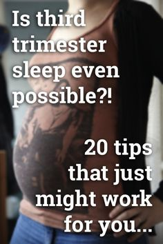 Is third trimester sleep even  possible?!  20 tips  that just  might work  for you...