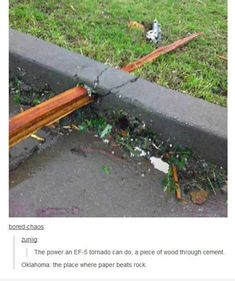 This is the picture that struck me the most in the after math of Joplin Missouri's tornado. I just can't get over how wood can pierce through cement because the force on the tornado is so powerful. My Tumblr, Tumblr Funny, Funny Memes, Hilarious, Tsunami, Joplin Tornado, Tornado Damage, Wind Damage, Wow Photo