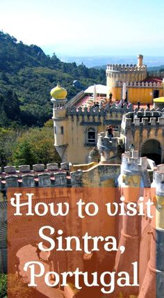 How to visit Sintra Portugal. What to see and do plus how to get around Sintra