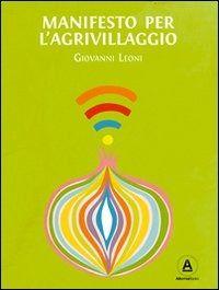 Prezzi e Sconti: #Manifesto per l'agrivillaggio. rigenerare il New  ad Euro 6.00 in #Alkemia #Libri